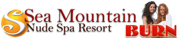 Sea Mountain Nude Lifestyles Spa Resort - BURN Special Event