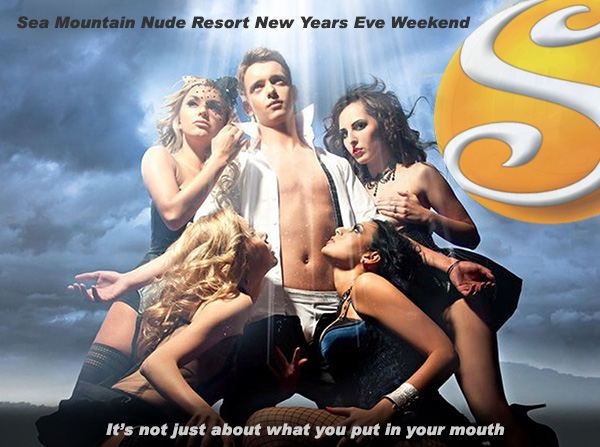 Sea Mountain Nude Lifestyles Spa Resort - NUDE YEARS EVE EVENTS The Most Erotic NYE on Earth